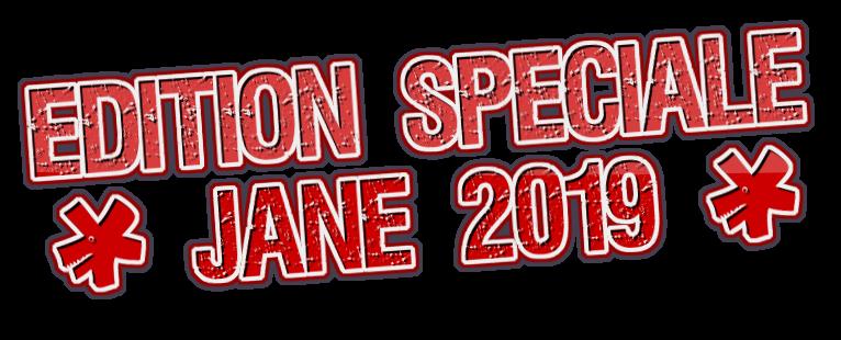 Edition spéciale JANE 2019